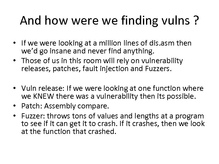 And how were we finding vulns ? • If we were looking at a