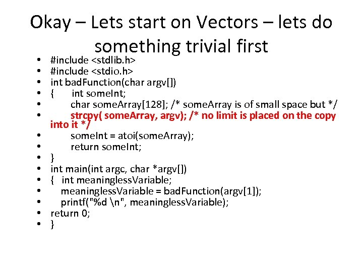 Okay – Lets start on Vectors – lets do something trivial first • •