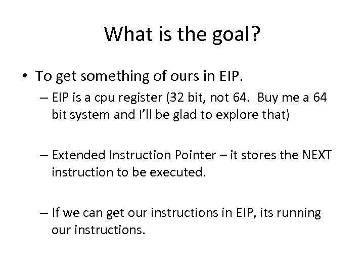 What is the goal? • To get something of ours in EIP. – EIP