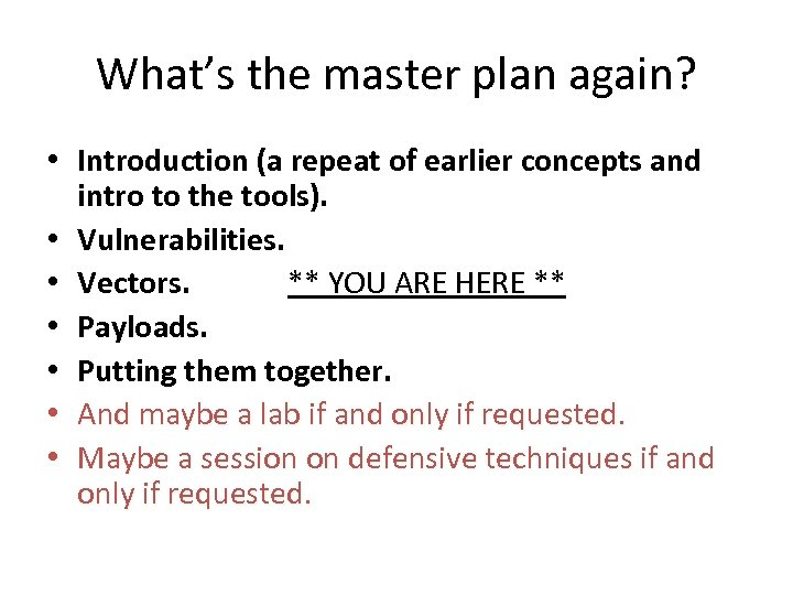 What's the master plan again? • Introduction (a repeat of earlier concepts and intro