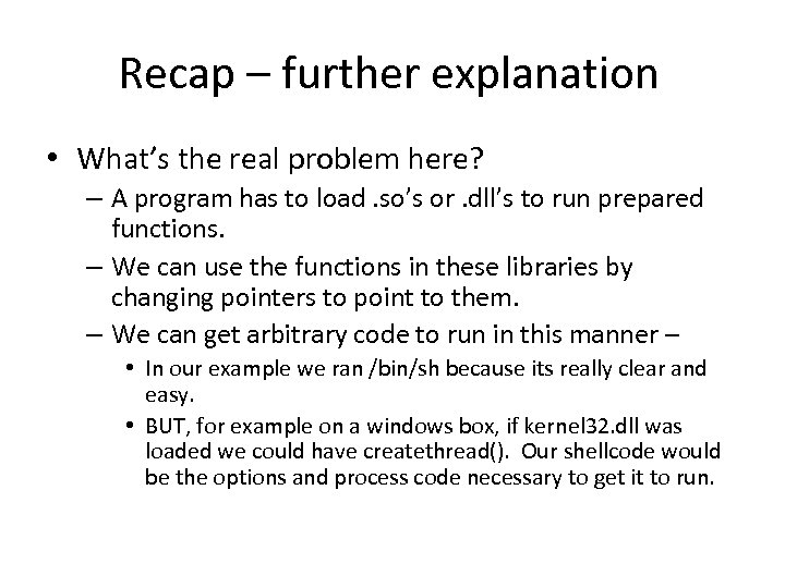 Recap – further explanation • What's the real problem here? – A program has