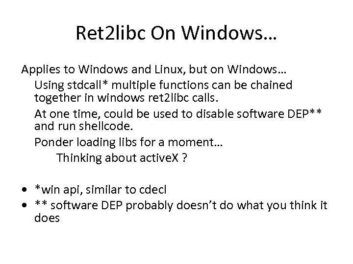 Ret 2 libc On Windows… Applies to Windows and Linux, but on Windows… Using