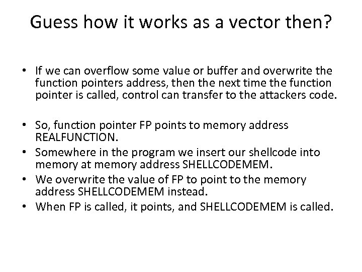 Guess how it works as a vector then? • If we can overflow some