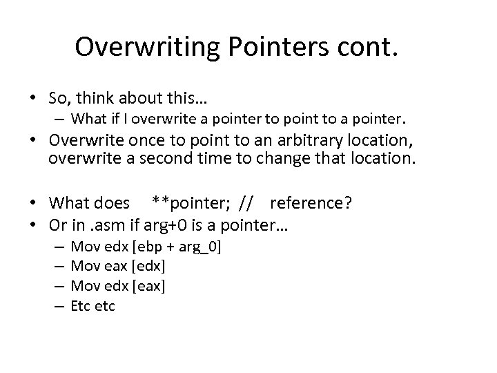 Overwriting Pointers cont. • So, think about this… – What if I overwrite a