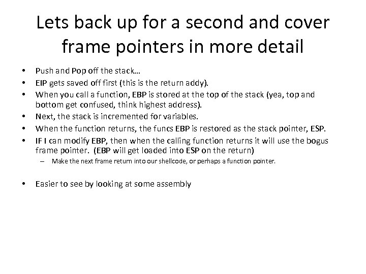 Lets back up for a second and cover frame pointers in more detail •