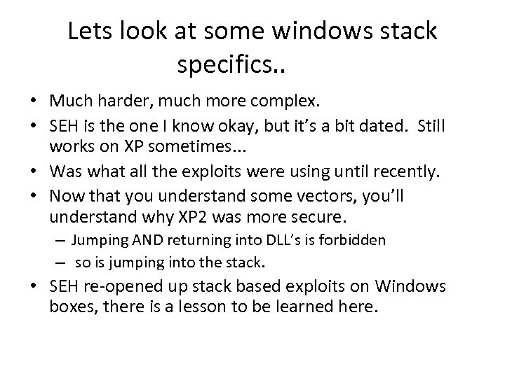 Lets look at some windows stack specifics. . • Much harder, much more complex.