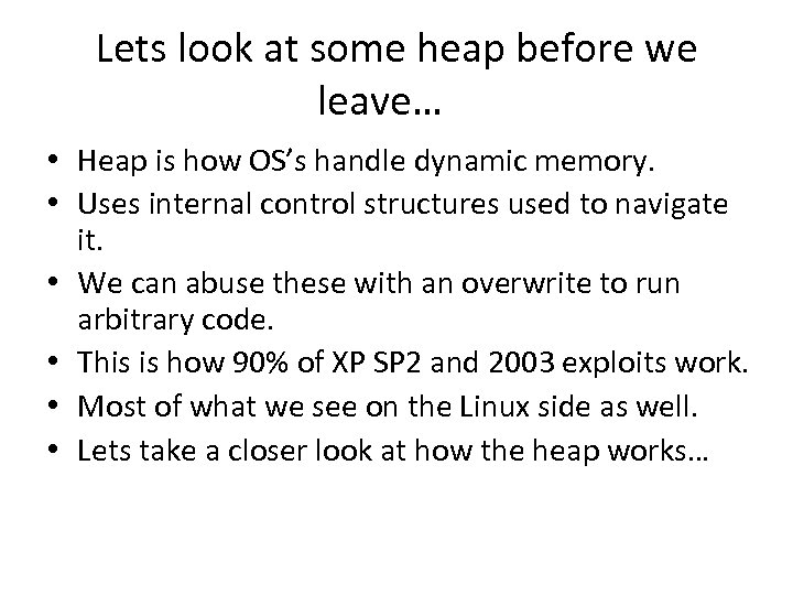 Lets look at some heap before we leave… • Heap is how OS's handle