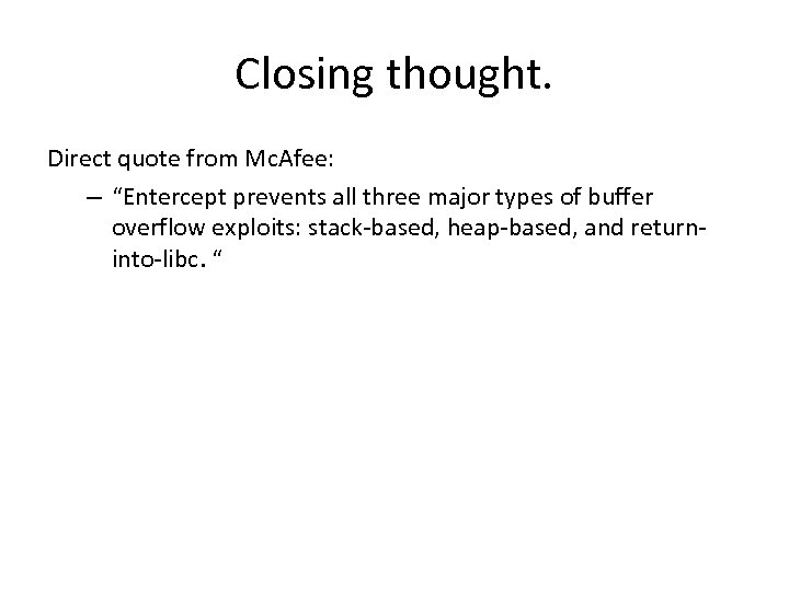 "Closing thought. Direct quote from Mc. Afee: – ""Entercept prevents all three major types"