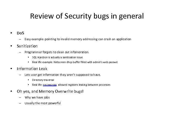 Review of Security bugs in general • Do. S – Easy example: pointing to