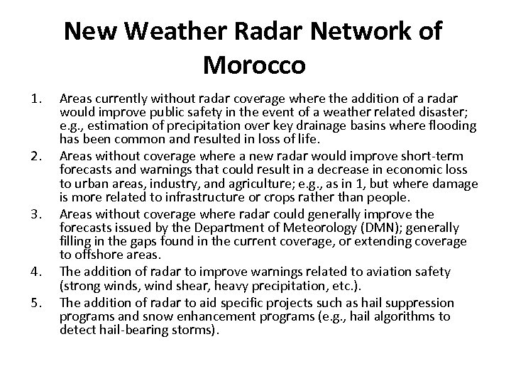 New Weather Radar Network of Morocco 1. 2. 3. 4. 5. Areas currently without