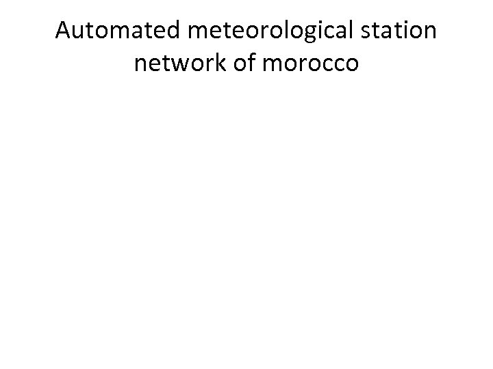 Automated meteorological station network of morocco