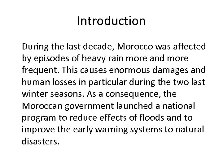 Introduction During the last decade, Morocco was affected by episodes of heavy rain more