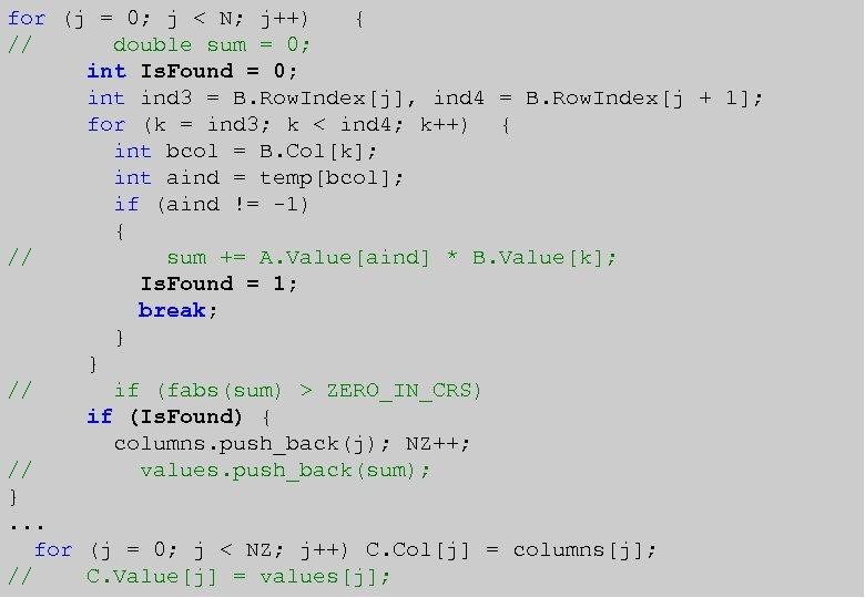 for (j = 0; j < N; j++) { //Двухфазная последовательная реализация… double sum