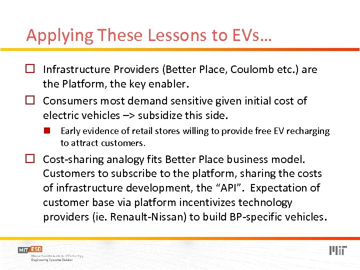 Applying These Lessons to EVs… o Infrastructure Providers (Better Place, Coulomb etc. ) are