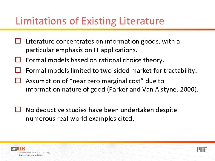 Limitations of Existing Literature o Literature concentrates on information goods, with a particular emphasis