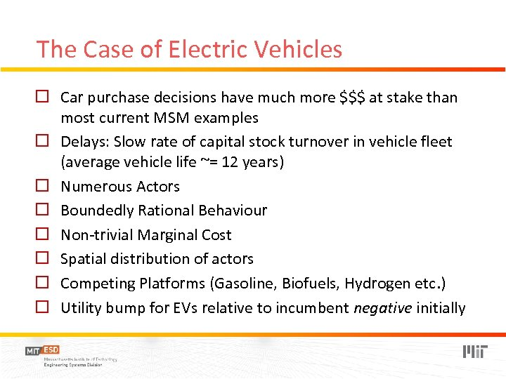 The Case of Electric Vehicles o Car purchase decisions have much more $$$ at