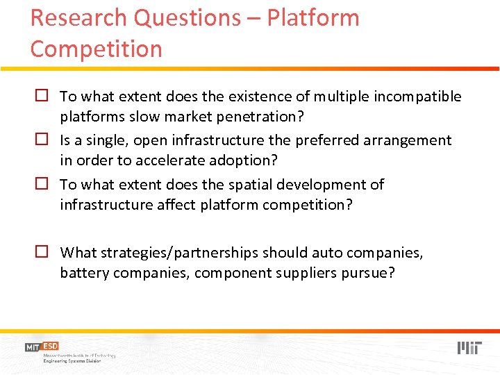 Research Questions – Platform Competition o To what extent does the existence of multiple