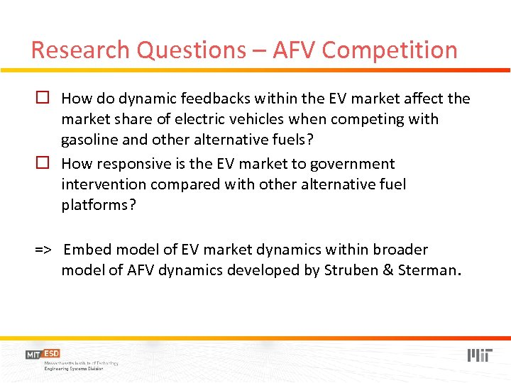 Research Questions – AFV Competition o How do dynamic feedbacks within the EV market