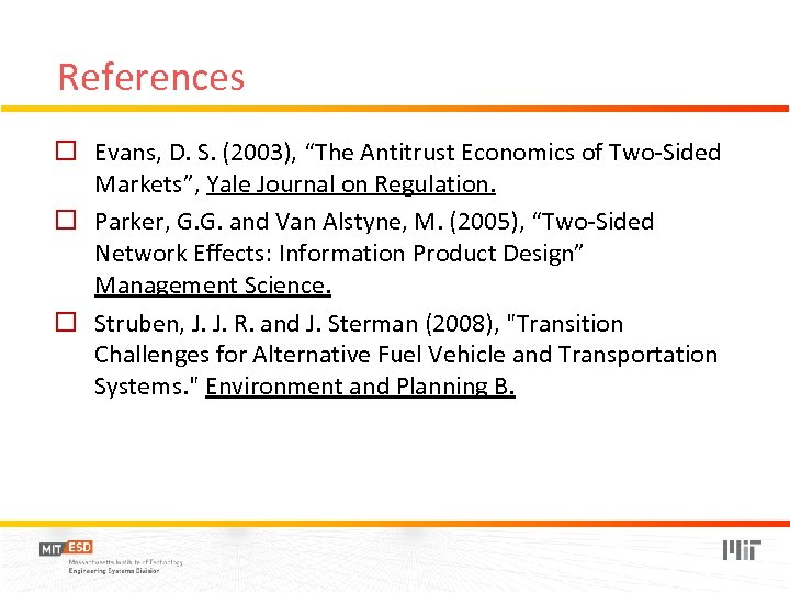 """References o Evans, D. S. (2003), """"The Antitrust Economics of Two-Sided Markets"""", Yale Journal"""