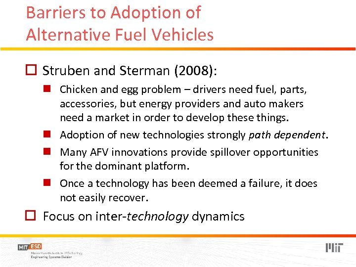 Barriers to Adoption of Alternative Fuel Vehicles o Struben and Sterman (2008): n Chicken