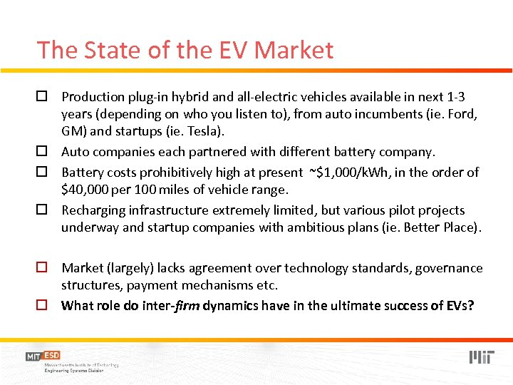 The State of the EV Market o Production plug-in hybrid and all-electric vehicles available