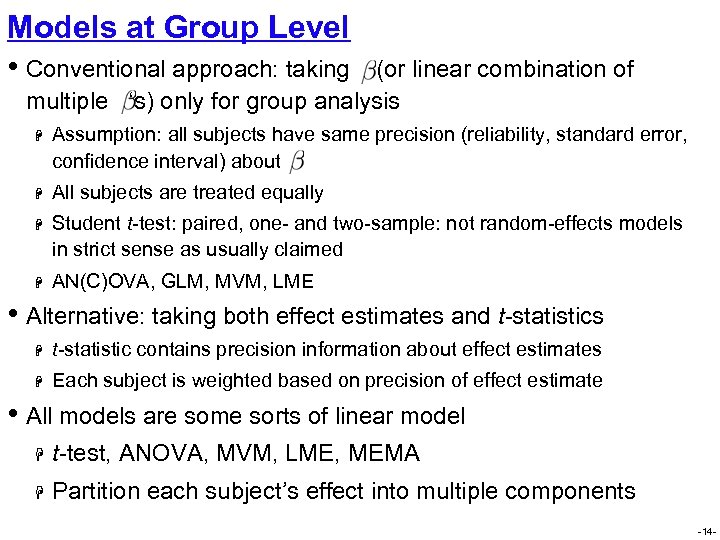 Models at Group Level • Conventional approach: taking (or linear combination of multiple 's)