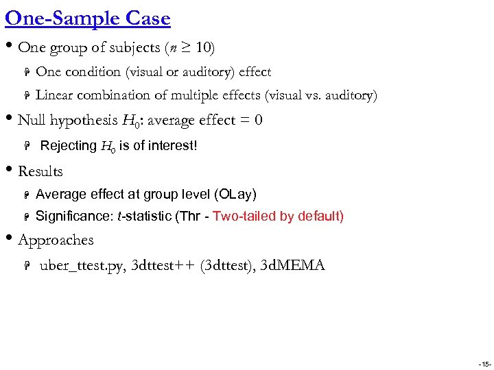 One-Sample Case • One group of subjects (n ≥ 10) H One condition (visual