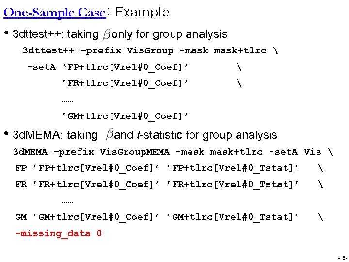 One-Sample Case: Example • 3 dttest++: taking only for group analysis 3 dttest++ –prefix