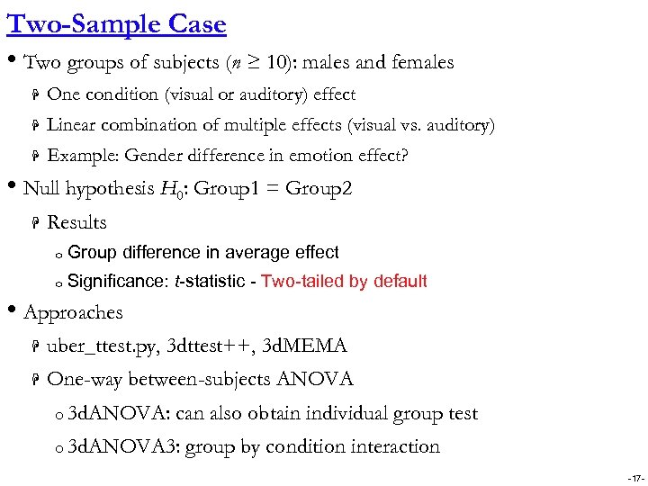 Two-Sample Case • Two groups of subjects (n ≥ 10): males and females H