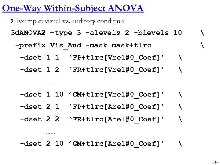 One-Way Within-Subject ANOVA H Example: visual vs. auditory condition 3 d. ANOVA 2 –type