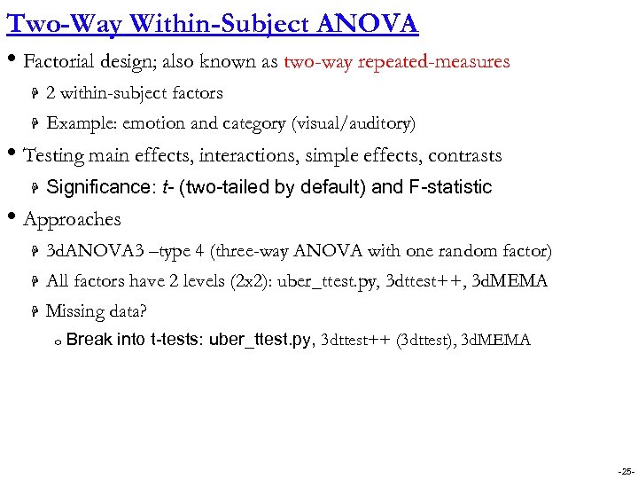 Two-Way Within-Subject ANOVA • Factorial design; also known as two-way repeated-measures H 2 within-subject