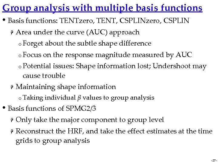 Group analysis with multiple basis functions • Basis functions: TENTzero, TENT, CSPLINzero, CSPLIN H