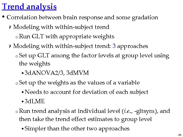 Trend analysis • Correlation between brain response and some gradation H Modeling within-subject trend
