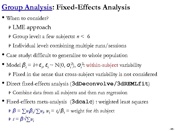 Group Analysis: Fixed-Effects Analysis • When to consider? H LME approach H Group level:
