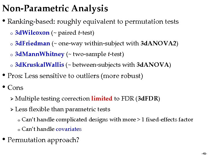 Non-Parametric Analysis • Ranking-based: roughly equivalent to permutation tests o 3 d. Wilcoxon (~