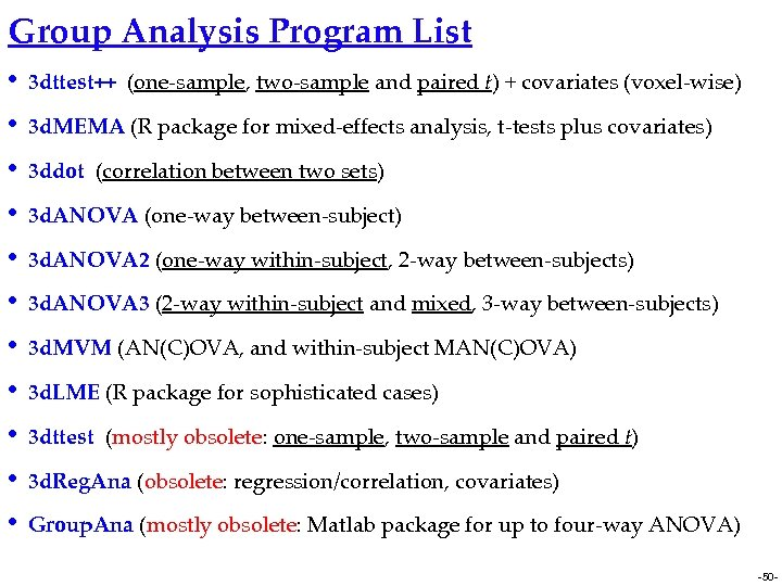 Group Analysis Program List • 3 dttest++ (one-sample, two-sample and paired t) + covariates
