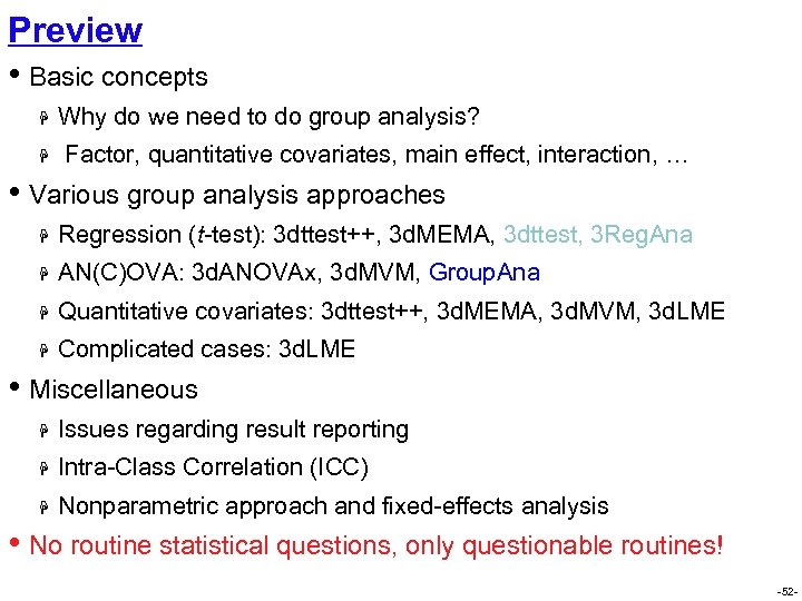 Preview • Basic concepts H H Why do we need to do group analysis?