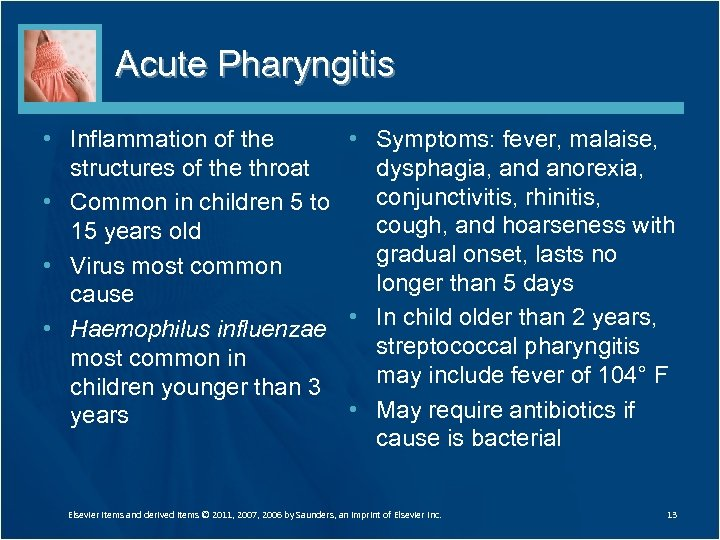 Acute Pharyngitis • Inflammation of the • Symptoms: fever, malaise, structures of the throat