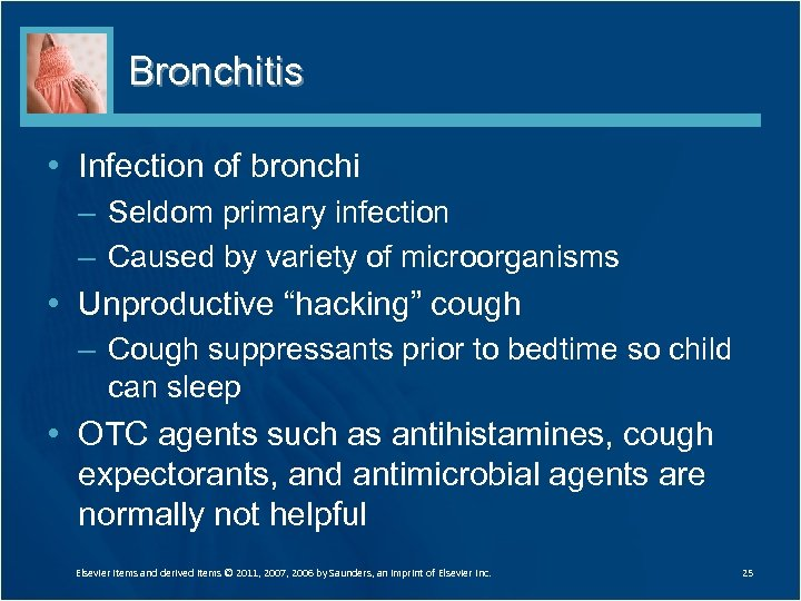 Bronchitis • Infection of bronchi – Seldom primary infection – Caused by variety of