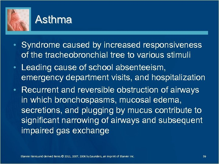 Asthma • Syndrome caused by increased responsiveness of the tracheobronchial tree to various stimuli