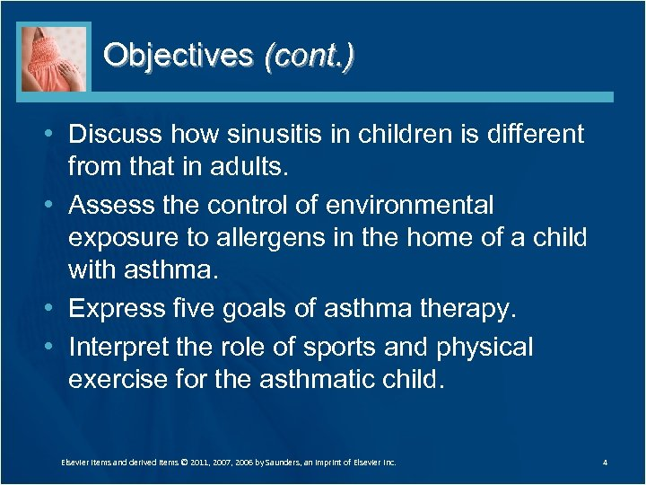 Objectives (cont. ) • Discuss how sinusitis in children is different from that in