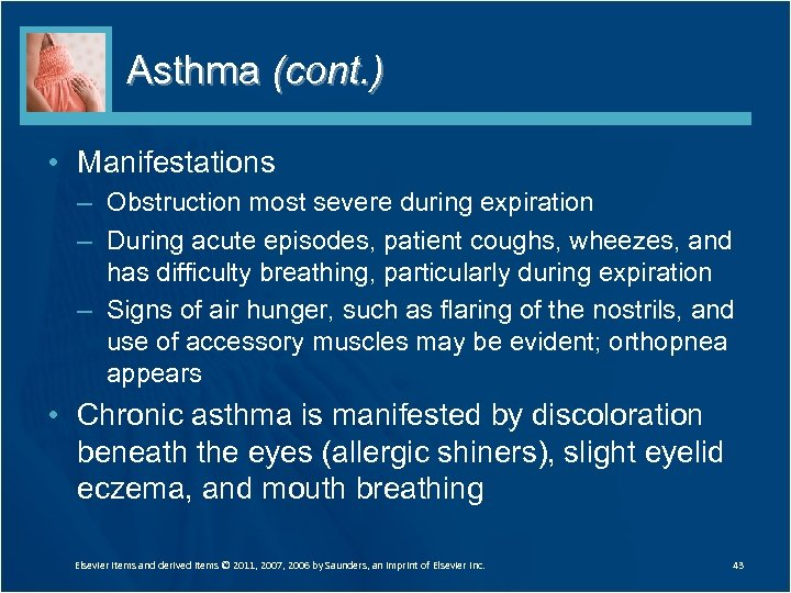 Asthma (cont. ) • Manifestations – Obstruction most severe during expiration – During acute