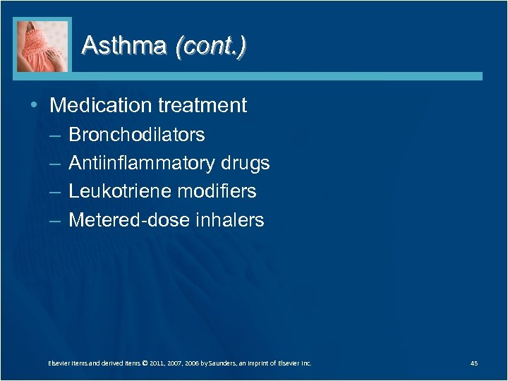 Asthma (cont. ) • Medication treatment – – Bronchodilators Antiinflammatory drugs Leukotriene modifiers Metered-dose