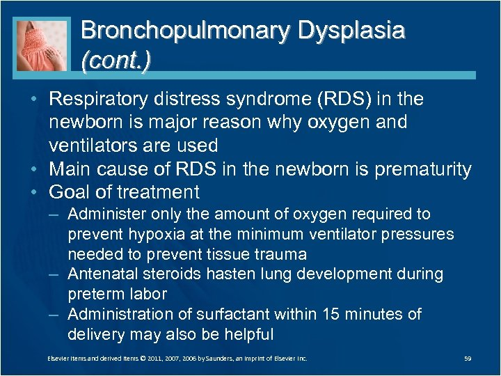 Bronchopulmonary Dysplasia (cont. ) • Respiratory distress syndrome (RDS) in the newborn is major