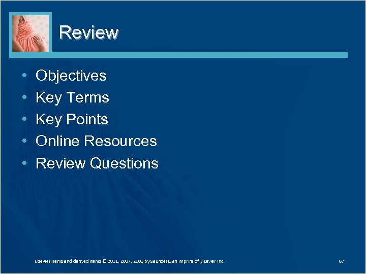 Review • • • Objectives Key Terms Key Points Online Resources Review Questions Elsevier