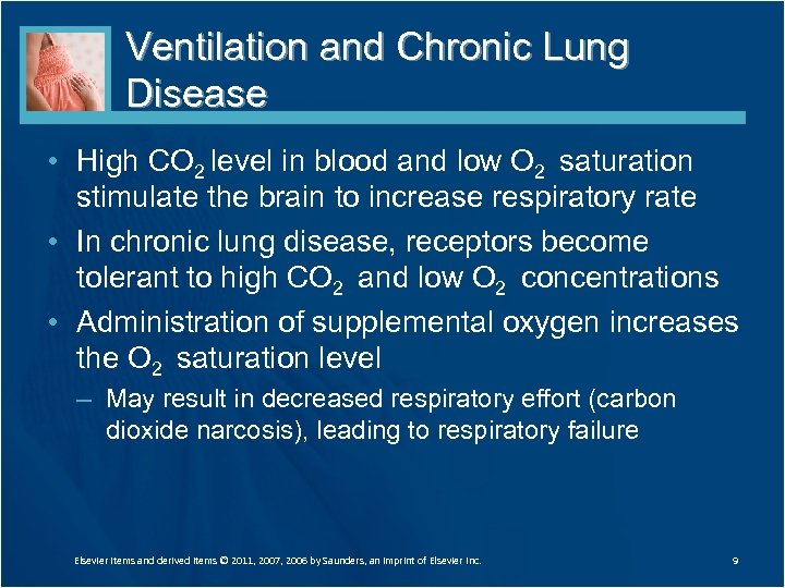 Ventilation and Chronic Lung Disease • High CO 2 level in blood and low