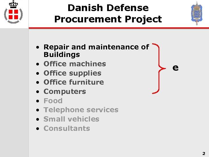 Danish Defense Procurement Project • Repair and maintenance of Buildings • Office machines •