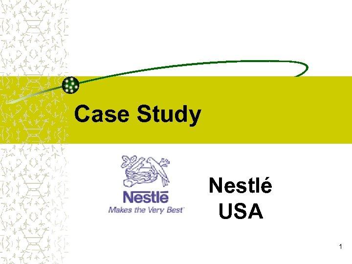 Case Study Nestlé USA 1