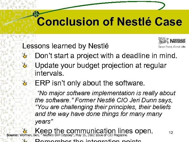 Conclusion of Nestlé Case Lessons learned by Nestlé Don't start a project with a