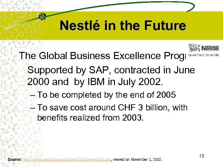 Nestlé in the Future The Global Business Excellence Program Supported by SAP, contracted in